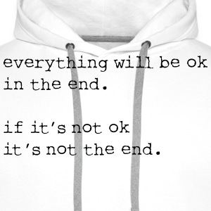 everything will be OK in the end - Men's Premium Hoodie
