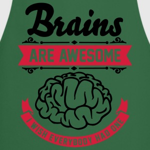 Brains are awesome - I wish everbody had one T-shirts - Keukenschort