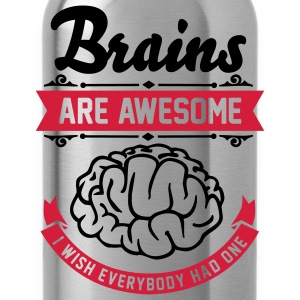 Brains are awesome - I wish everbody had one T-shirts - Drikkeflaske
