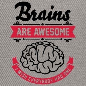 Brains are awesome - I wish everbody had one T-shirts - Snapback Cap