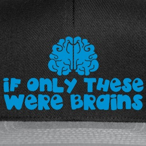 IF ONLY THESE WERE BRAINS for large breasts T-Shirts - Snapback Cap
