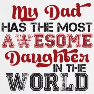 My dad has the most awesome daughter in the world T-Shirts - Kochschürze