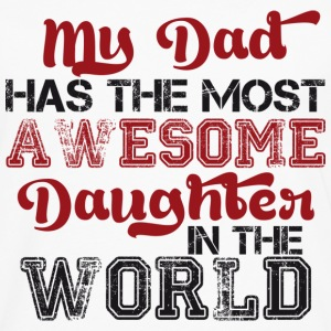 My dad has the most awesome daughter in the world T-Shirts - Männer Premium Langarmshirt