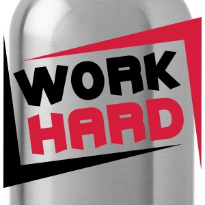 Work Hard T-shirts - Drinkfles