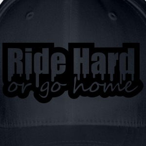 Ride Hard Or Go Home Tee shirts - Casquette Flexfit