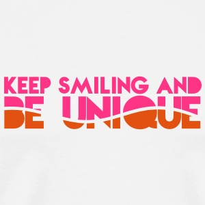 KEEP SMILING and be UNIQUE original awesome design Bottles & Mugs - Men's Premium T-Shirt