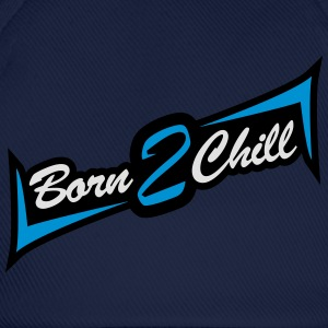 Born 2 Chill T-shirts - Basebollkeps
