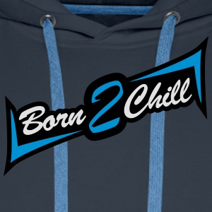 Born 2 Chill Tee shirts - Sweat-shirt à capuche Premium pour hommes