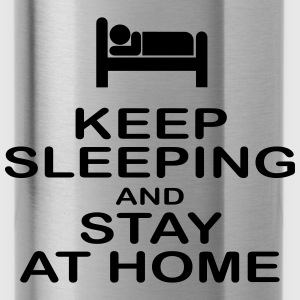 keep sleeping and stay at home Accessories - Water Bottle