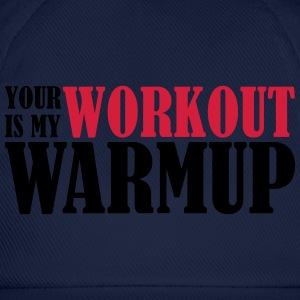 Your Workout is my Warmup Pullover & Hoodies - Baseballkappe