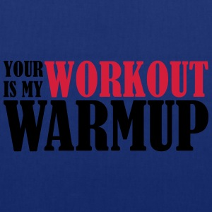 Your Workout is my Warmup Pullover & Hoodies - Stoffbeutel