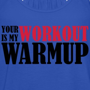 Your Workout is my Warmup Tröjor - Tanktopp dam från Bella