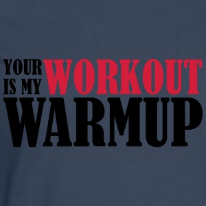 Your Workout is my Warmup Tröjor - Långärmad premium-T-shirt herr