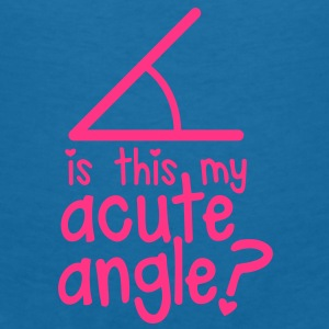 MATHS GEEK GIRLY nerd is this my ACUTE ANGLE? Accessories - Women's V-Neck T-Shirt