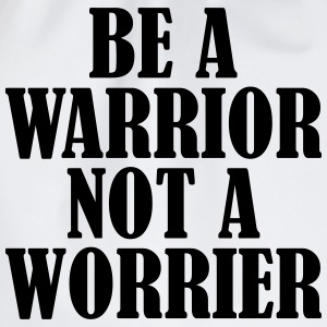 Be a Warrior T-Shirts - Turnbeutel