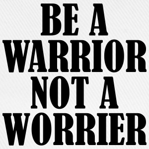 Be a Warrior T-Shirts - Baseballkappe