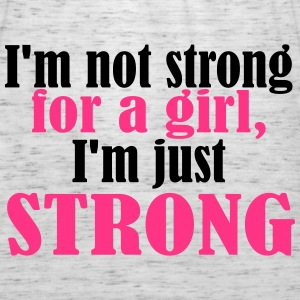 Not Strong for a Girl just Strong Bluzy - Tank top damski Bella