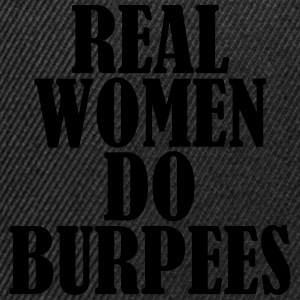 Real Women do Burpees T-Shirts - Snapback Cap