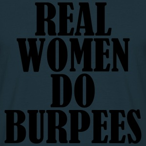 Real Women Do Burpees Hoodies & Sweatshirts - Men's T-Shirt