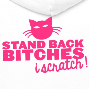 STAND BACK BITCHES- I SCRATCH! with cat Bottles & Mugs - Men's Premium Hoodie