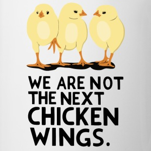 We are not the next Chicken Wings! - Tasse