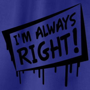 I'm Always Right T-shirts - Gymtas