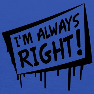 I'm Always Right T-shirts - Vrouwen tank top van Bella