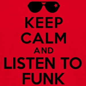 Keep calm and listen to Funk Sweat-shirts - T-shirt Homme