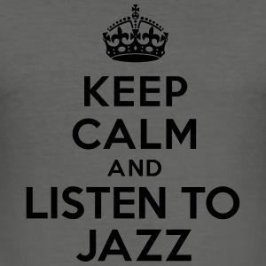 Keep calm and listen to Jazz Sacs - Tee shirt près du corps Homme