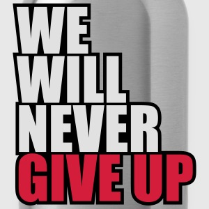 We Will Never Give Up T-shirts - Vattenflaska