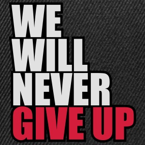 We Will Never Give Up T-skjorter - Snapback-caps