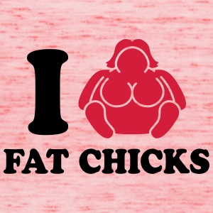 I Love Fat Chicks T-shirts - Dame tanktop fra Bella