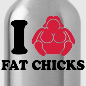 I Love Fat Chicks Magliette - Borraccia
