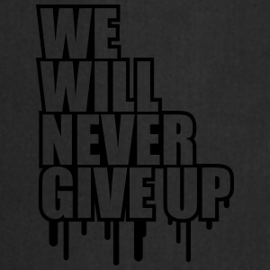 We Will Never Give Up Graffiti T-Shirts - Kochschürze