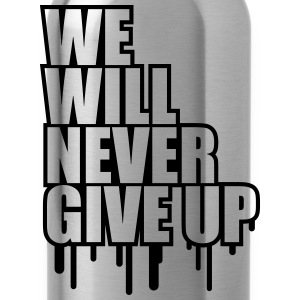 We Will Never Give Up Graffiti T-Shirts - Trinkflasche