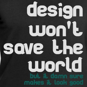 Design won't save the world T-shirts - Sweatshirt herr från Stanley & Stella