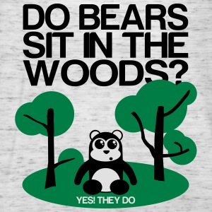 Do bears sit in the woods? yes they do Hoodies & Sweatshirts - Women's Tank Top by Bella