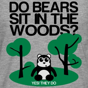 Do bears sit in the woods? yes they do Hoodies & Sweatshirts - Men's Premium Longsleeve Shirt