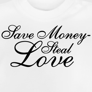 Save Money - Steal Love Shirts - Baby T-Shirt
