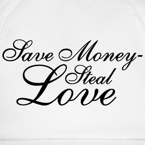 Save Money - Steal Love T-Shirts - Baseball Cap