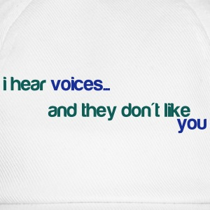 I hear voices, and they don't like you T-shirts - Baseballkasket