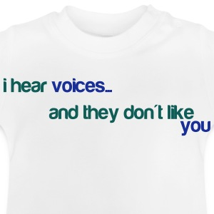 I hear voices, and they don't like you Shirts - Baby T-Shirt
