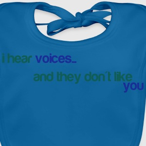 I hear voices, and they don't like you T-shirts - Ekologisk babyhaklapp