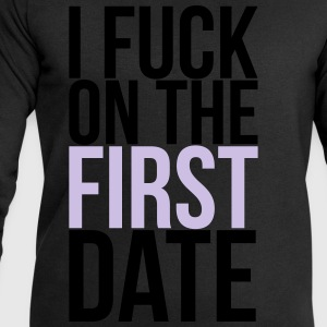i fuck on the first date T-Shirts - Men's Sweatshirt by Stanley & Stella