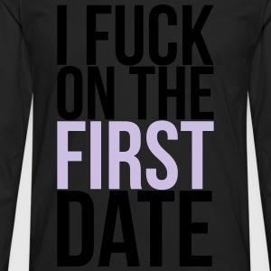 i fuck on the first date T-Shirts - Men's Premium Longsleeve Shirt