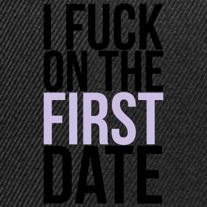 i fuck on the first date Tee shirts - Casquette snapback