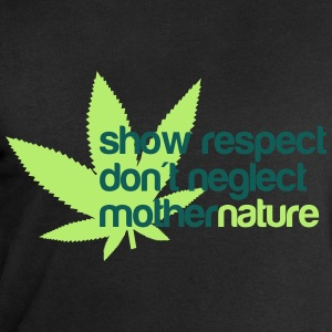 show respect dont neglect mother nature T-Shirts - Men's Sweatshirt by Stanley & Stella