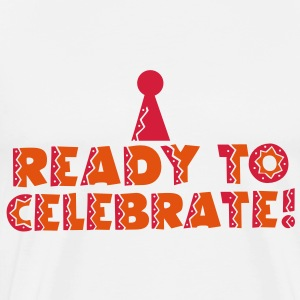 READY TO CELEBRATE! with party hat! Hoodies - Men's Premium T-Shirt
