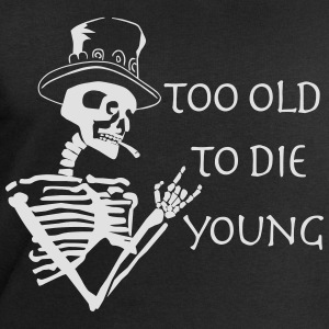 too old to die young T-Shirts - Men's Sweatshirt by Stanley & Stella
