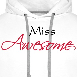 Miss Awesome T-Shirts - Men's Premium Hoodie